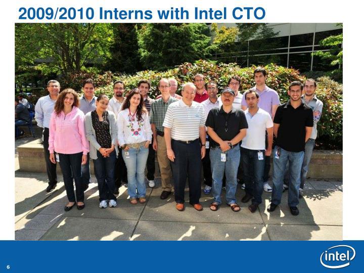 2009/2010 Interns with Intel CTO