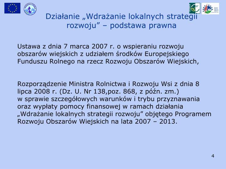 Ustawa z dnia 7 marca 2007 r. o wspieraniu rozwoju obszarów wiejskich z udziałem środków Europejskiego Funduszu Rolnego na rzecz Rozwoju Obszarów Wiejskich,