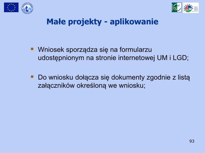 Wniosek sporządza się na formularzu udostępnionym na stronie internetowej UM i LGD;