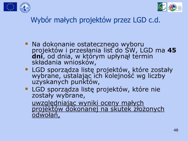 Na dokonanie ostatecznego wyboru projektów i przesłania list do SW, LGD ma