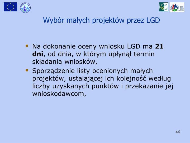 Na dokonanie oceny wniosku LGD ma