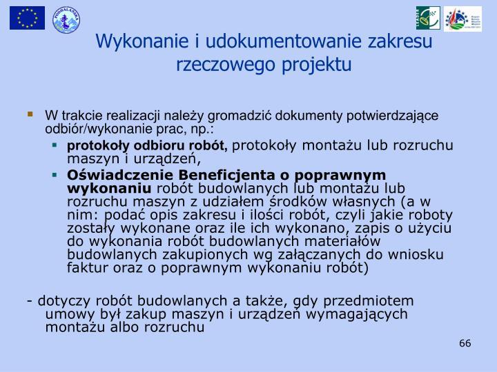 W trakcie realizacji należy gromadzić dokumenty potwierdzające odbiór/wykonanie prac, np.: