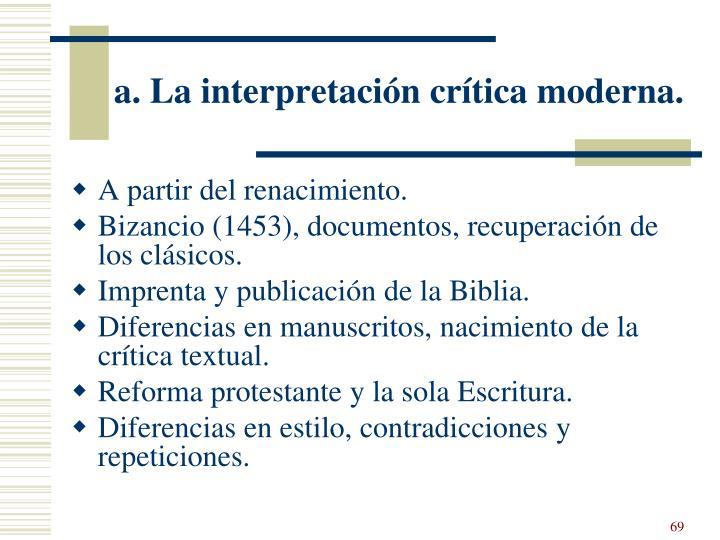 a. La interpretación crítica moderna.
