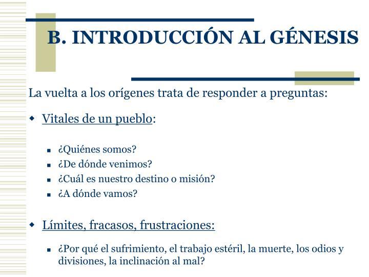 B. INTRODUCCIÓN AL GÉNESIS