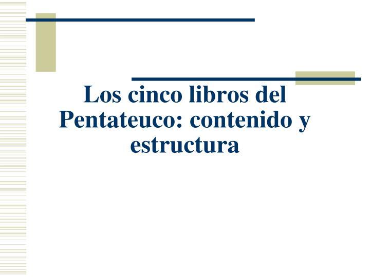Los cinco libros del Pentateuco: contenido y estructura