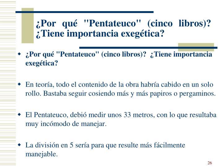 """¿Por qué """"Pentateuco"""" (cinco libros)?  ¿Tiene importancia exegética?"""