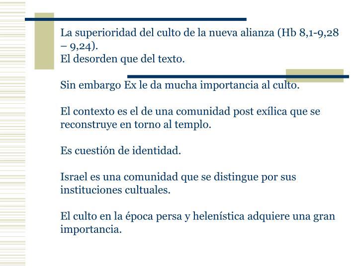 La superioridad del culto de la nueva alianza (Hb 8,1-9,28 – 9,24).