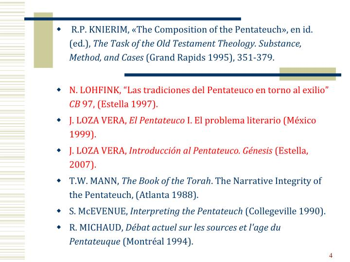 R.P. KNIERIM, «The Composition of the Pentateuch», en id. (ed.),