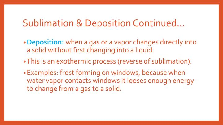 Sublimation & Deposition Continued…