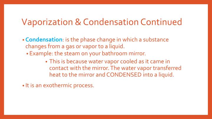 Vaporization & Condensation Continued