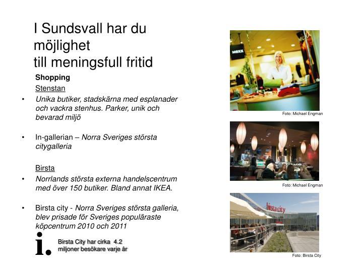 I Sundsvall har du möjlighet