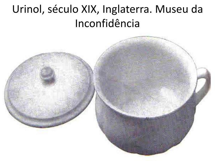 Urinol, século XIX, Inglaterra. Museu da Inconfidência