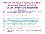 assessing reading at school we use the following assessment focusses