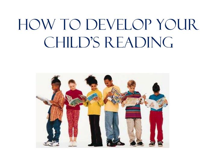how to develop your child s reading