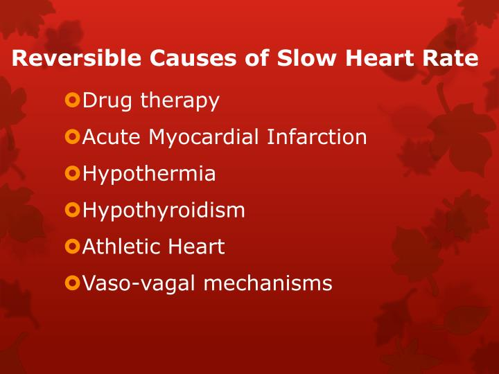 Reversible Causes of Slow Heart Rate