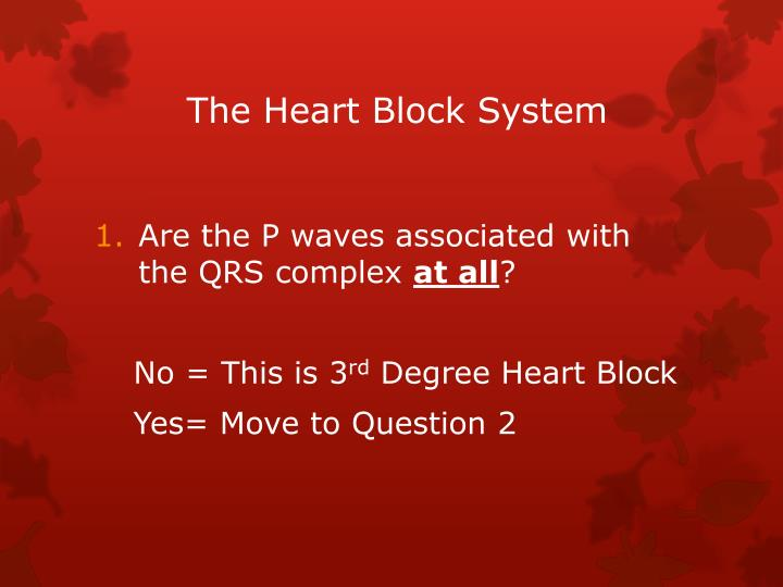 The Heart Block System