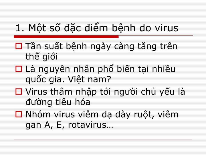 1. Một số đặc điểm bệnh do virus