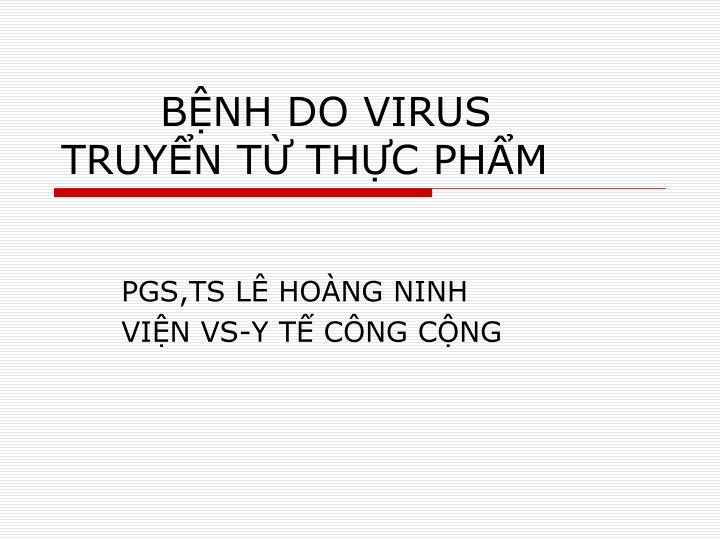B nh do virus truy n t th c ph m