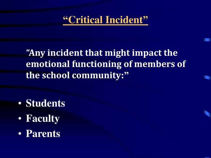 """Critical Incident"""