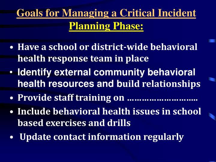 Goals for Managing a Critical Incident