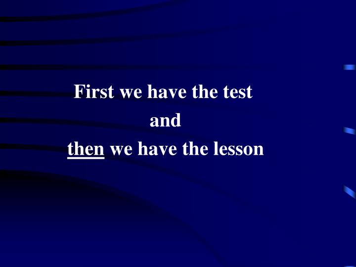 First we have the test