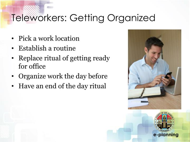 Teleworkers: Getting Organized