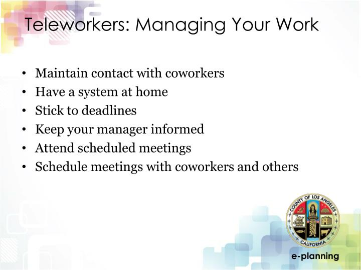 Teleworkers: Managing Your Work