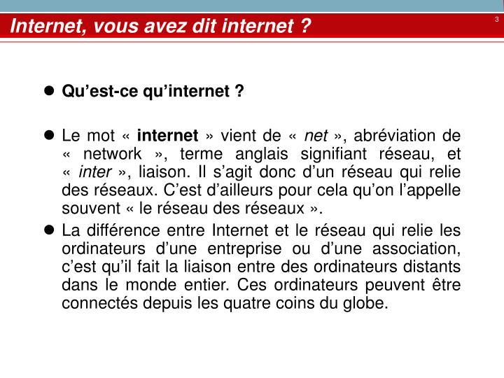 Internet, vous avez dit internet ?
