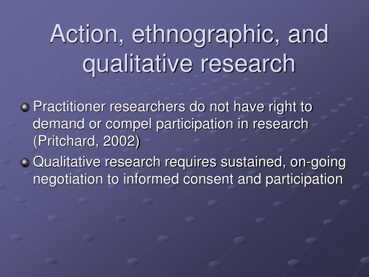 Action, ethnographic, and qualitative research