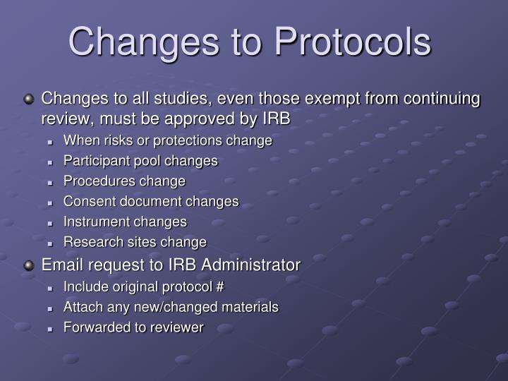 Changes to all studies, even those exempt from continuing review, must be approved by IRB