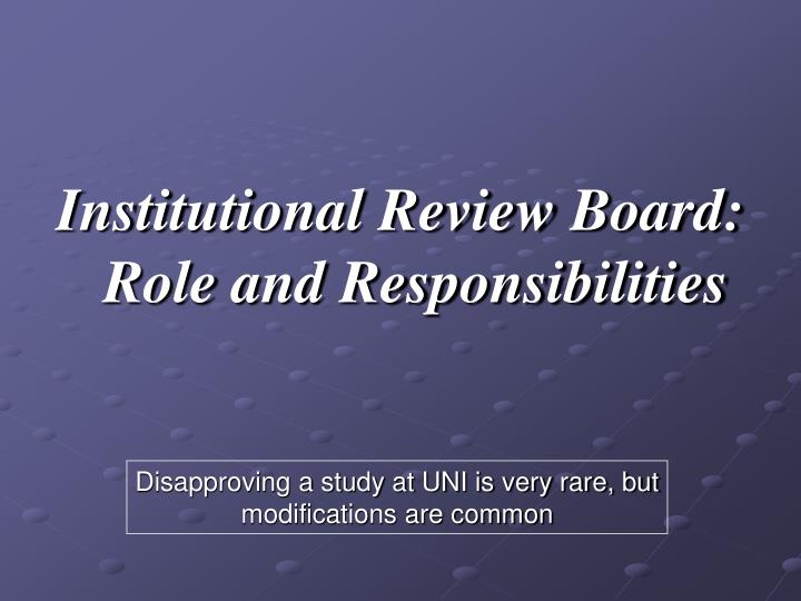 Institutional Review Board: Role and Responsibilities