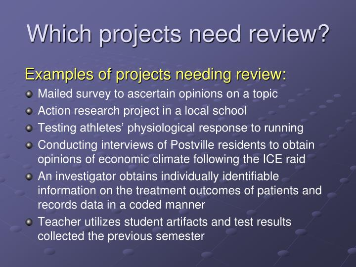 Examples of projects needing review: