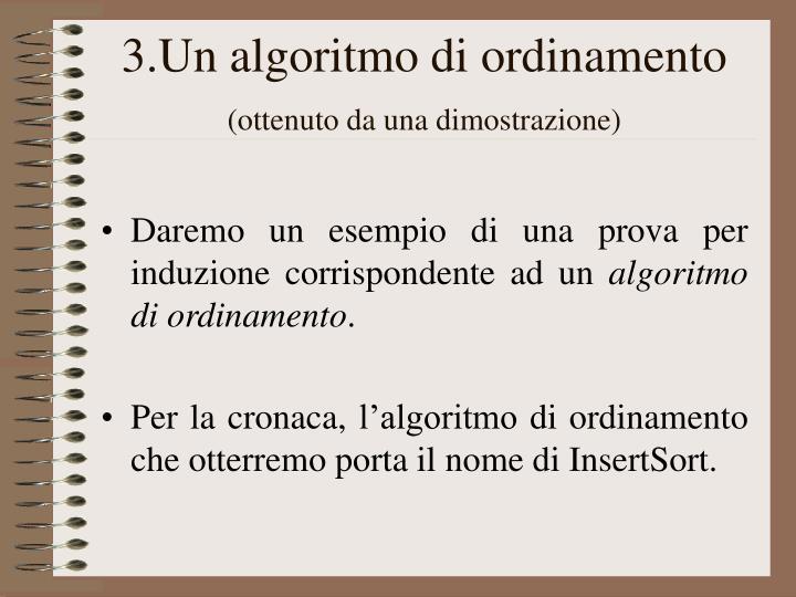 3.Un algoritmo di ordinamento