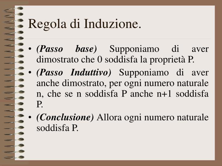 Regola di Induzione.