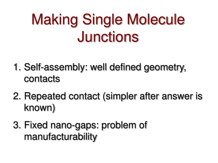 Making Single Molecule Junctions