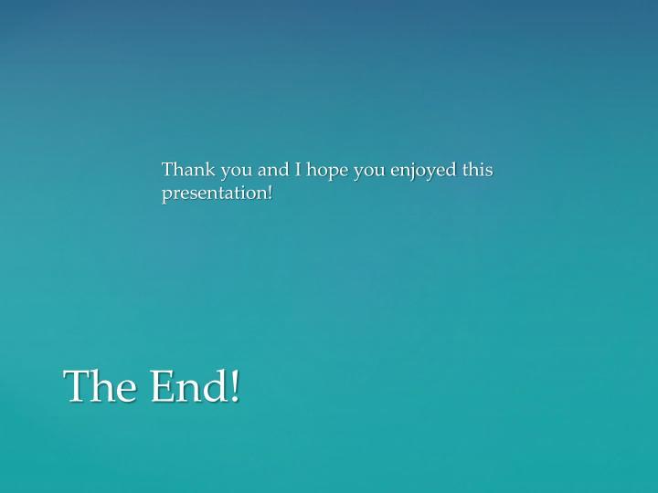 Thank you and I hope you enjoyed