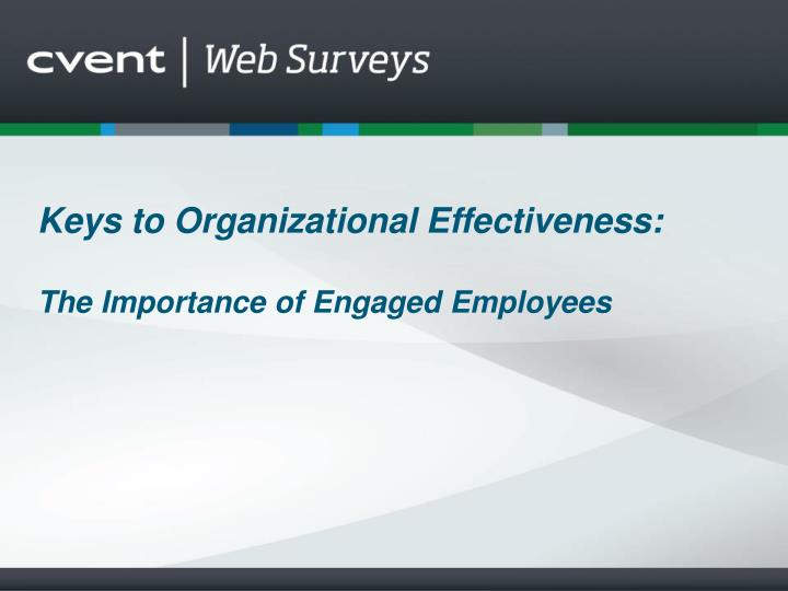 Keys to organizational effectiveness the importance of engaged employees