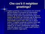 che cos il neighbor greetings