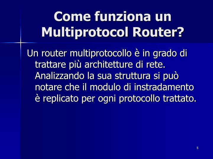 Come funziona un Multiprotocol Router?
