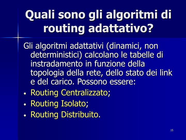 Quali sono gli algoritmi di routing adattativo?