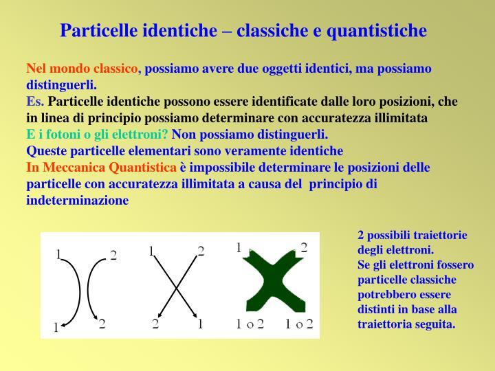 Particelle identiche – classiche e quantistiche