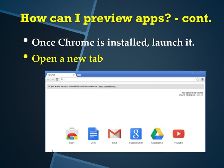 Once Chrome is installed, launch it.