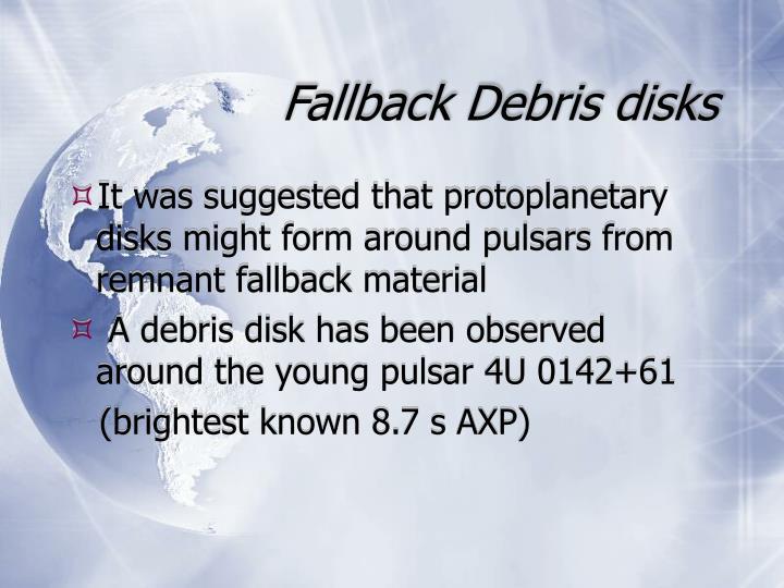 Fallback Debris disks