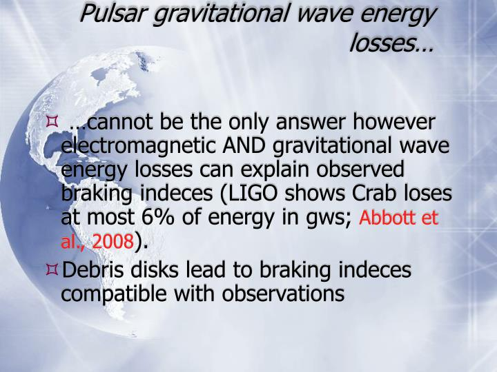 Pulsar gravitational wave energy losses…