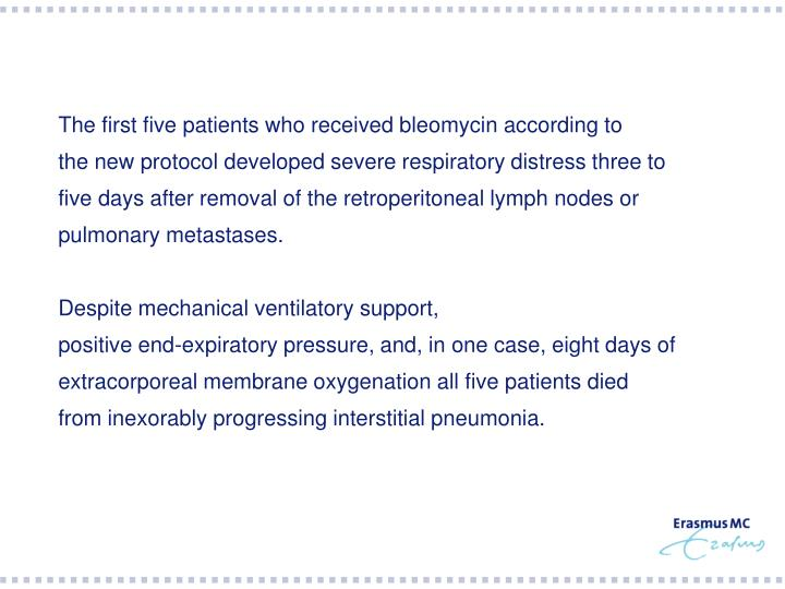 The first five patients who received bleomycin according to