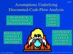 assumptions underlying discounted cash flow analysis