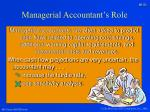 managerial accountant s role