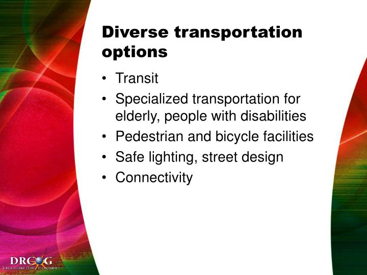 Diverse transportation options