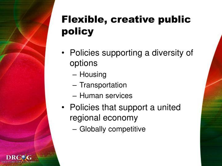 Flexible, creative public policy