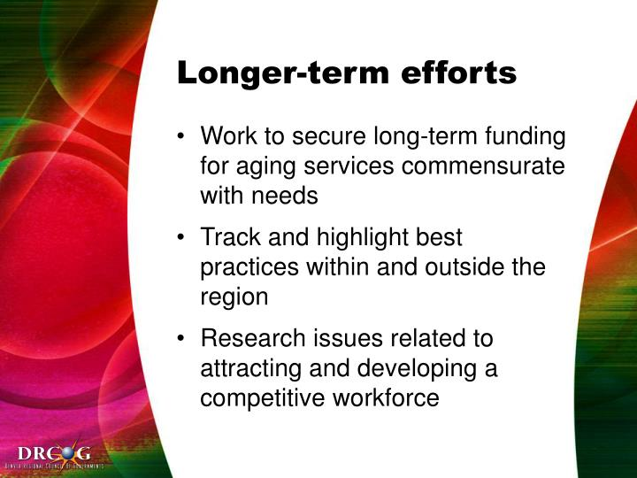 Longer-term efforts
